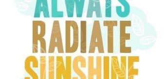 always_radiate_sunshine